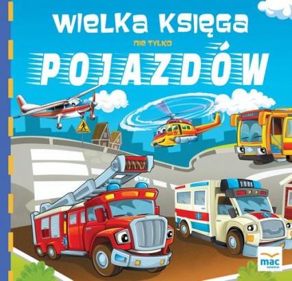 Wielka księga nie tylko pojazdów - Magdalena Marczewska | okładka