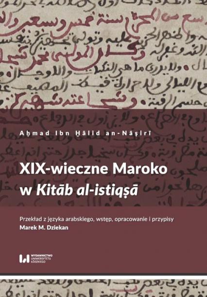XIX-wieczne Maroko w Kitab al-istiq?a - Ibn H_alid an-Na?iri A?mad | okładka