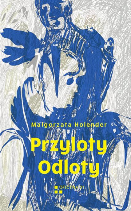 Przyloty Odloty - Małgorzata Holender   okładka
