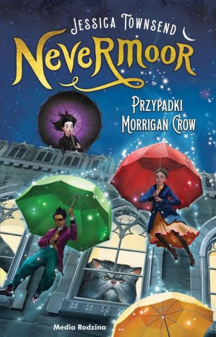 Nevermoor Tom 1  Przypadki Morrigan Crow - Townsend Jessica, Budkiewicz Piotr | okładka