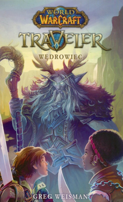 World of WarCraft Traveler Wędrowiec - Greg Weisman | okładka