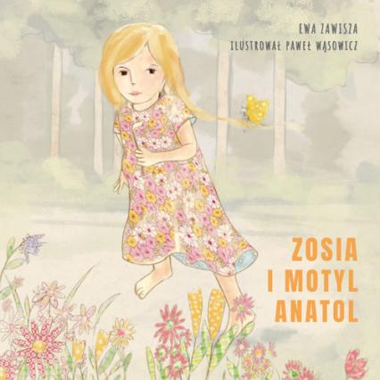 Zosia i motyl Anatol - Ewa Zawisza | okładka