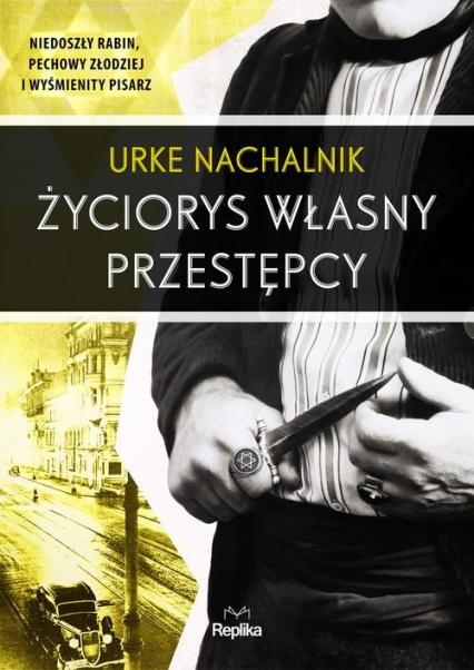 Życiorys własny przestępcy - Urke Nachalnik | okładka