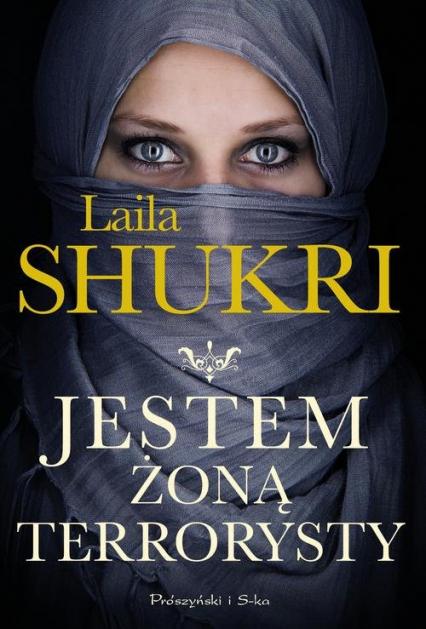 Jestem żoną terrorysty - Laila Shukri | okładka