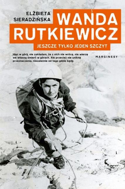 Wanda Rutkiewicz Jeszcze tylko jeden szczyt - Elżbieta Sieradzińska | okładka