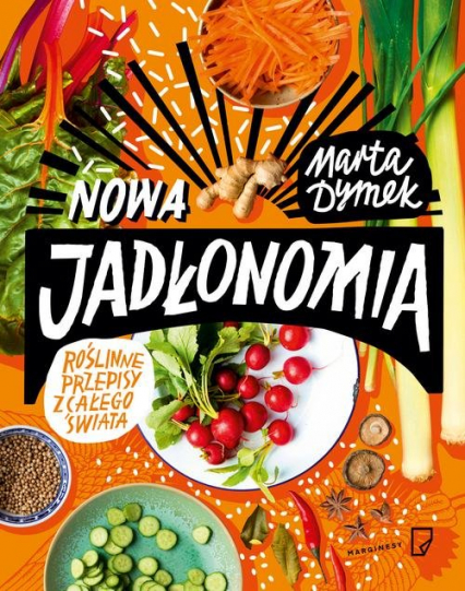 Nowa Jadłonomia Roślinne przepisy z całego świata - Marta Dymek | okładka