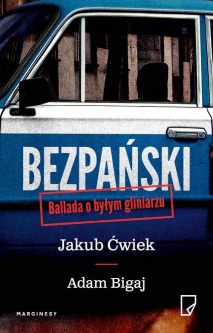 Bezpański Ballada o byłym gliniarzu - Ćwiek Jakub, Bigaj Adam | okładka