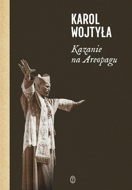 Kazanie na Areopagu 13 katechez - Karol Wojtyła | okładka