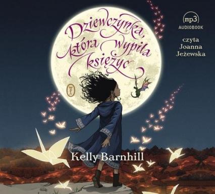 Dziewczynka, która wypiła księżyc - Kelly Barnhill | okładka
