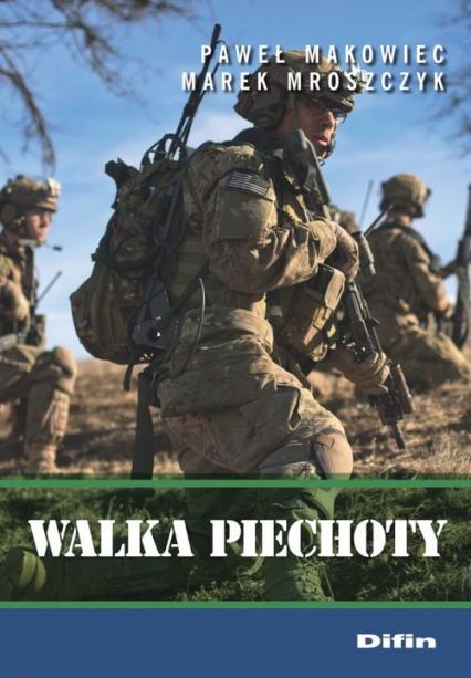 Walka piechoty - Makowiec Paweł, Mroszczyk Marek | okładka