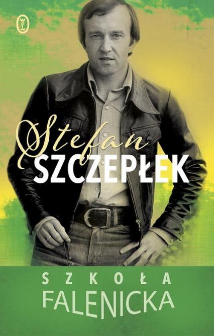 Szkoła falenicka - Stefan Szczepłek | okładka