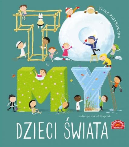 To MY dzieci świata - Eliza Piotrowska | okładka