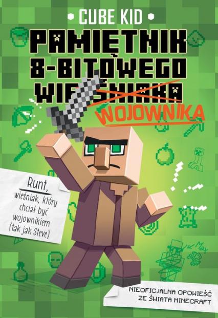 Minecraft 1. Pamiętnik 8-bitowego wojownika - Kid Cube | okładka