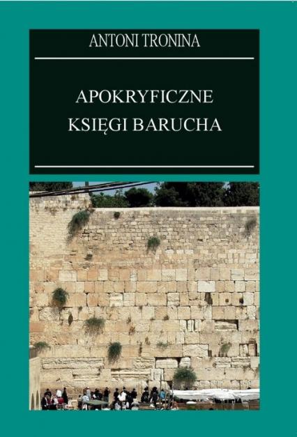 Apokryficzne księgi Barucha - Antoni Tronina | okładka