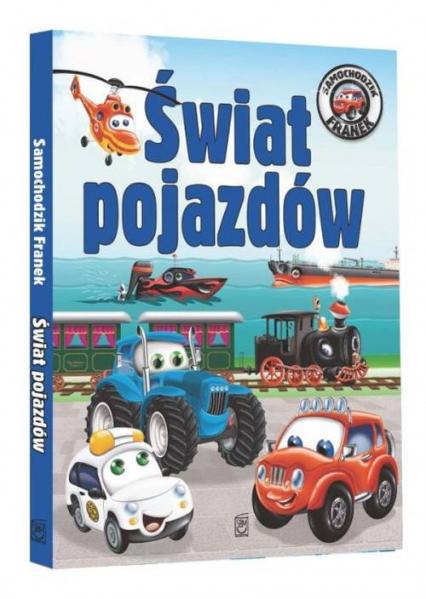 Samochodzik Franek Świat pojazdów - Elżbieta Wójcik | okładka