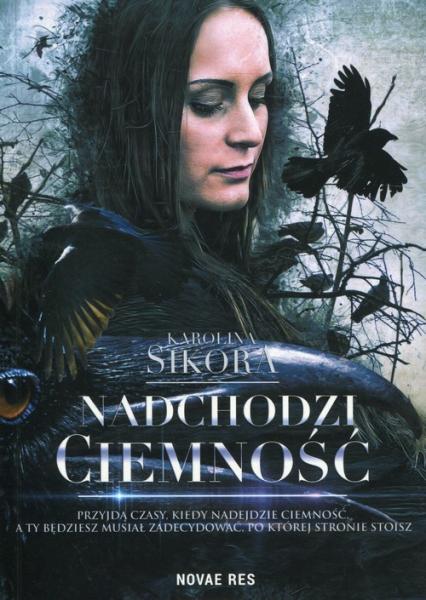 Nadchodzi ciemność - Karolina Sikora | okładka