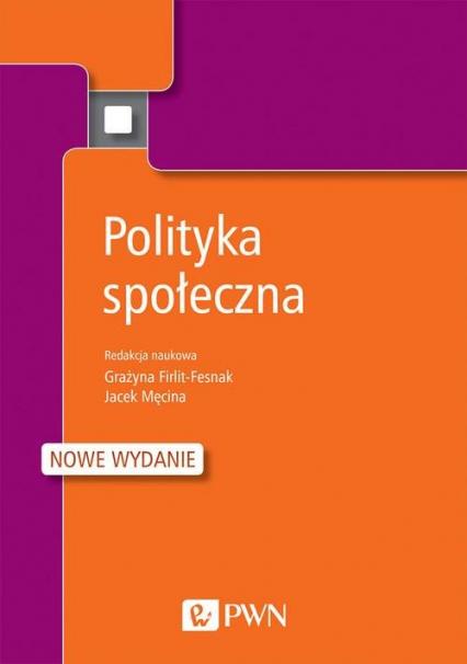 Polityka społeczna - Firlit-Fesnak Grażyna, Męcina Jacek   okładka