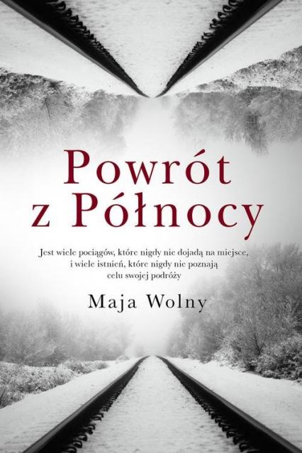 Powrót z Północy - Maja Wolny | okładka