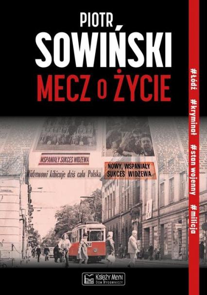 Mecz o życie - Piotr Sowiński | okładka
