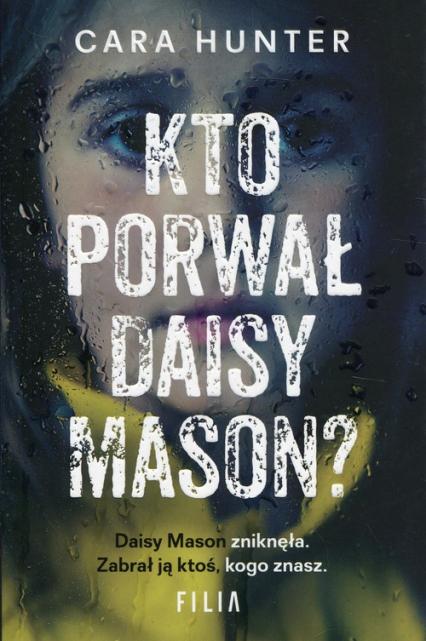 Kto porwał Daisy Maison? - Cara Hunter | okładka