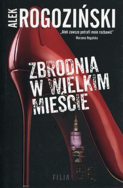 Zbrodnia w wielkim mieście - Alek Rogoziński | okładka
