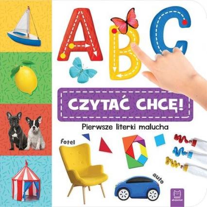 A, B, C - czytać chcę! Pierwsze literki malucha -  | okładka