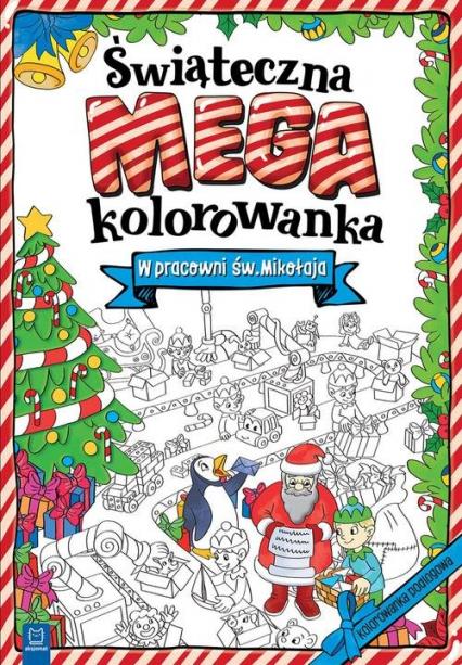 Świąteczna megakolorowanka. W pracowni św. Mikołaja -  | okładka