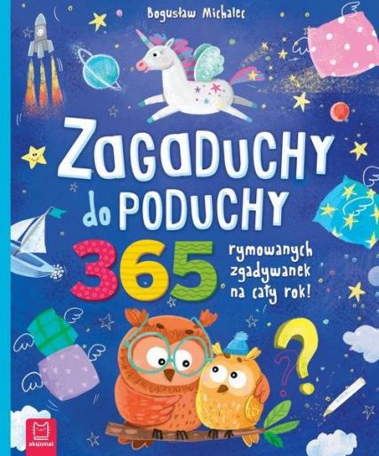 Zagaduchy do poduchy 365 rymowanych zgadywanek na cały rok - Bogusław Michalec | okładka