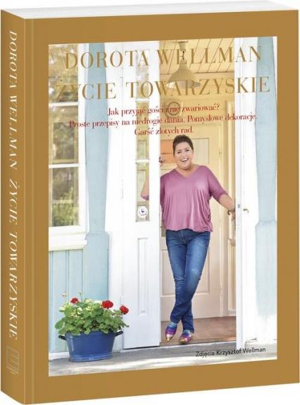 Życie towarzyskie - Dorota Wellman | okładka