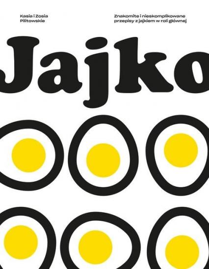 Jajko - Pilitowska Katarzyna, Pilitowska Zofia | okładka
