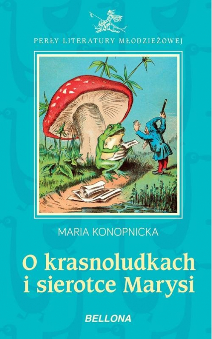 O krasnoludkach i sierotce Marysi - Maria Konopnicka | okładka