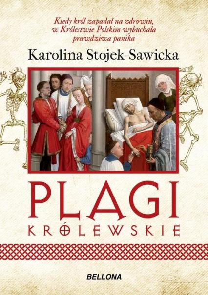Plagi królewskie - Karolina Stojek-Sawicka | okładka