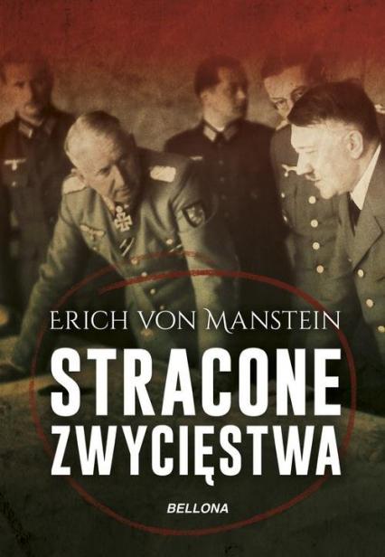 Stracone zwycięstwa - von Manstein Erich | okładka