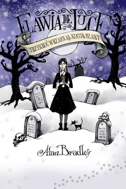 Trzykroć wrzasnął kocur szary - Alan Bradley | okładka
