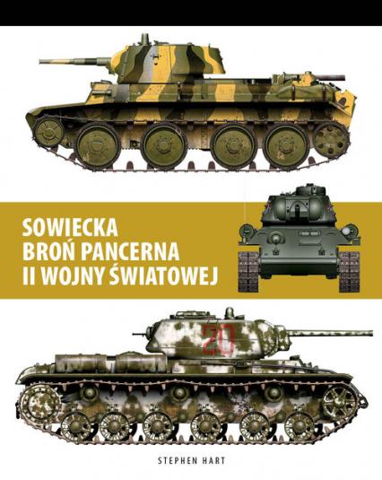 Sowiecka broń pancerna II Wojny Światowej - Stephen Hart   okładka