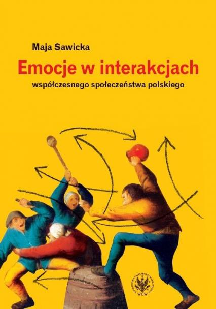Emocje w interakcjach współczesnego społeczeństwa polskiego - Maja Sawicka | okładka