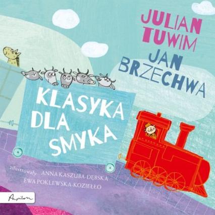 Klasyka dla smyka - Tuwim Julian, Brzechwa Jan | okładka
