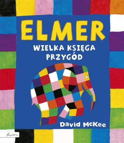 Elmer Wielka księga przygód - David McKee | okładka