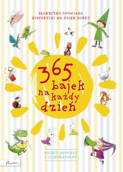 365 bajek na każdy dzień Słoneczko opowiada... historyjki na dzień dobry -  | okładka