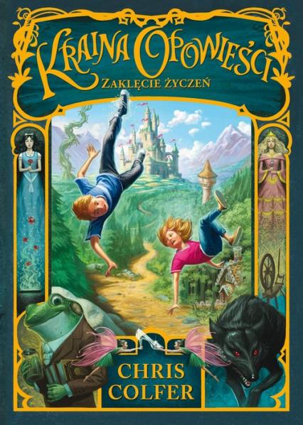 Kraina Opowieści Tom 1 Zaklęcie Życzeń - Chris Colfer | okładka