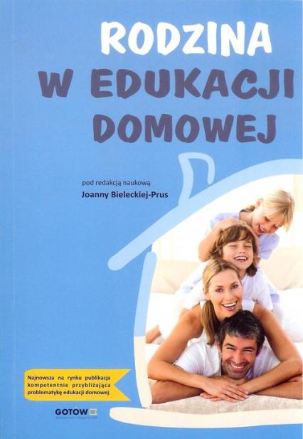 Rodzina w edukacji domowej - zbiorowa Praca | okładka