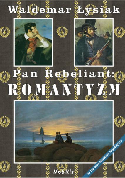 Pan Rebeliant Romantyzm - Waldemar Łysiak | okładka