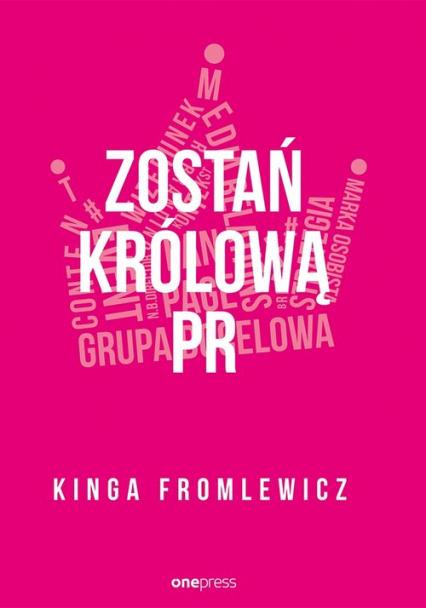 Zostań królową PR - Kinga Fromlewicz | okładka