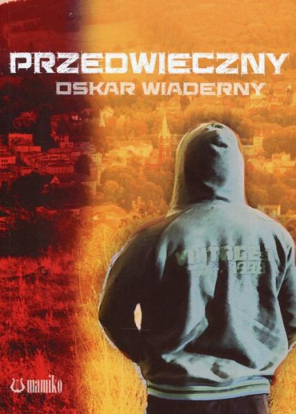 Przedwieczny - Oskar Wiaderny | okładka