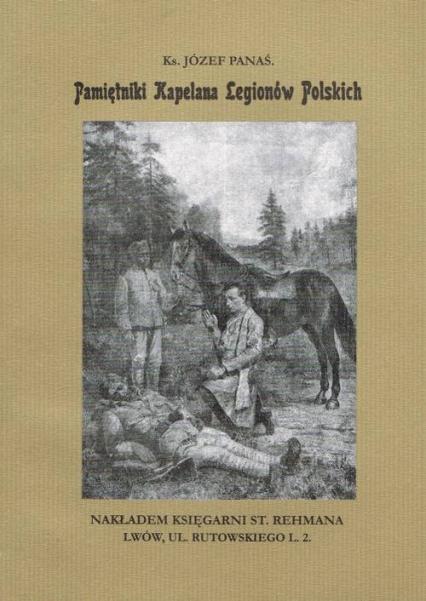 Pamiętniki Kapelana Legionów Polskich - Panaś Józef ks. | okładka