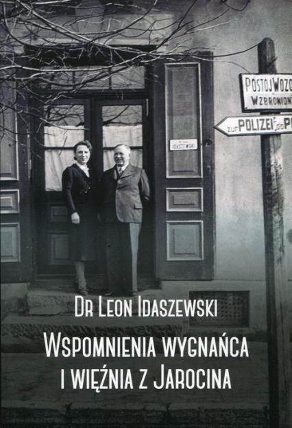 Wspomnienia wygnańca i więźnia z Jarocina - Leon Idaszewski | okładka