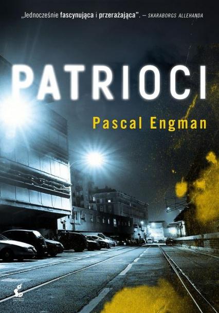 Patrioci - Pascal Engman   okładka