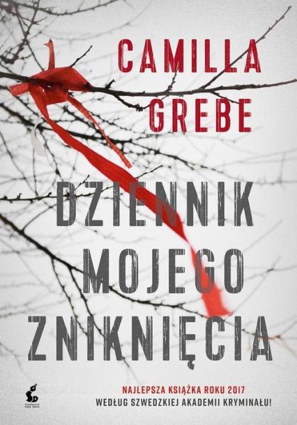 Dziennik mojego zniknięcia - Camilla Grebe | okładka