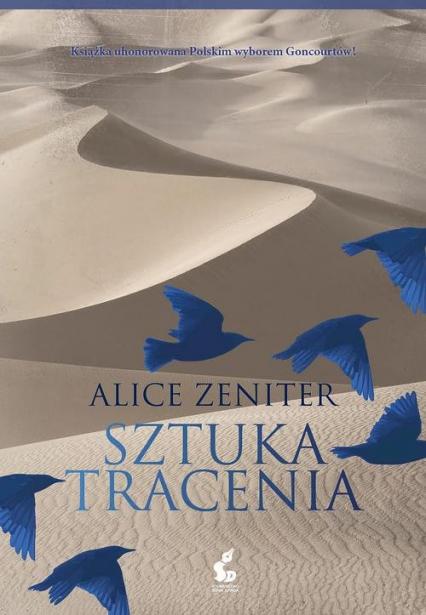 Sztuka tracenia - Alice Zeniter | okładka