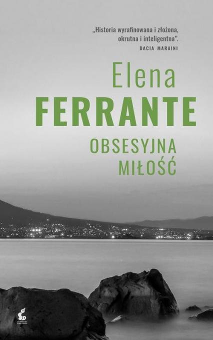 Obsesyjna miłość - Elena Ferrante | okładka